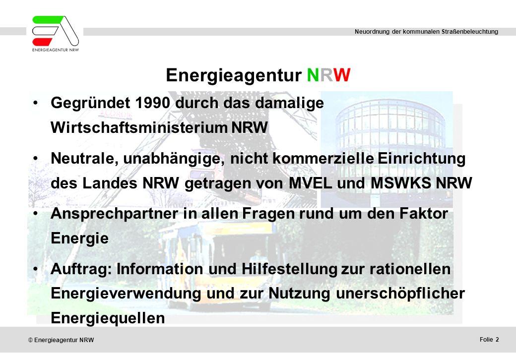 Energieagentur NRW Gegründet 1990 durch das damalige Wirtschaftsministerium NRW.