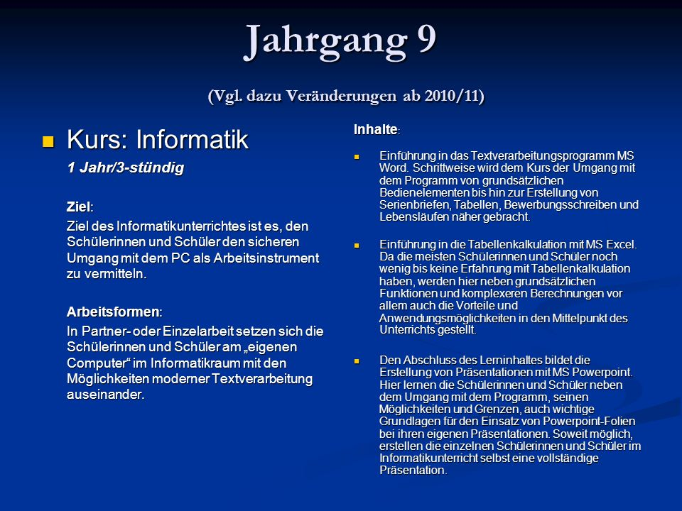 Jahrgang 9 (Vgl. dazu Veränderungen ab 2010/11)