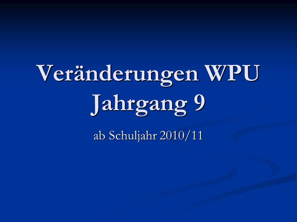 Veränderungen WPU Jahrgang 9