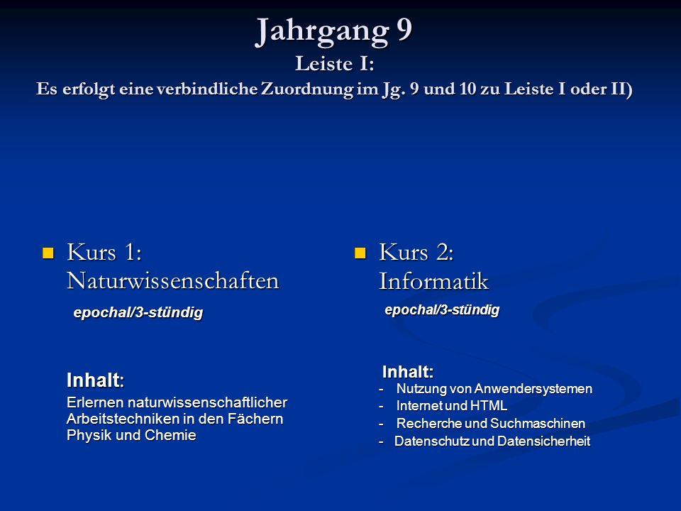 Jahrgang 9 Leiste I: Es erfolgt eine verbindliche Zuordnung im Jg