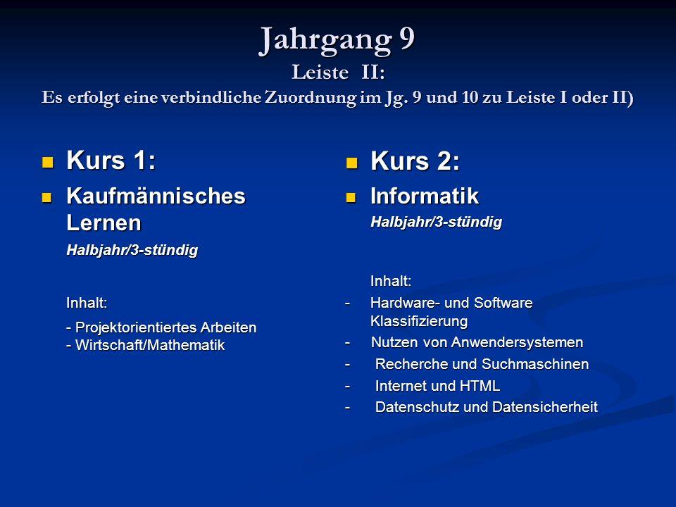 Jahrgang 9 Leiste II: Es erfolgt eine verbindliche Zuordnung im Jg