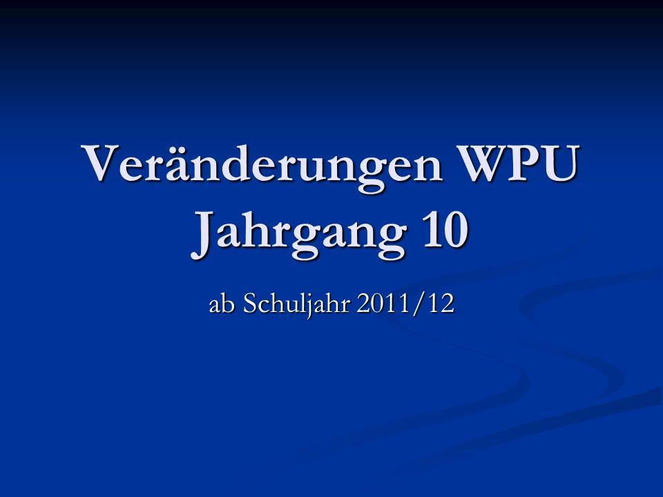 Veränderungen WPU Jahrgang 10