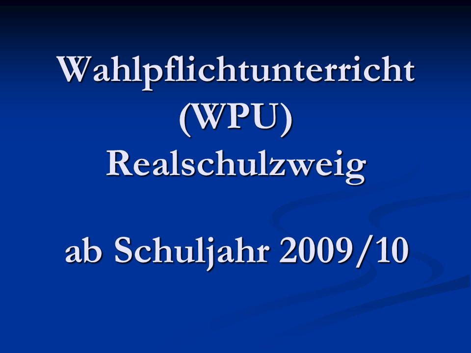 Wahlpflichtunterricht (WPU) Realschulzweig