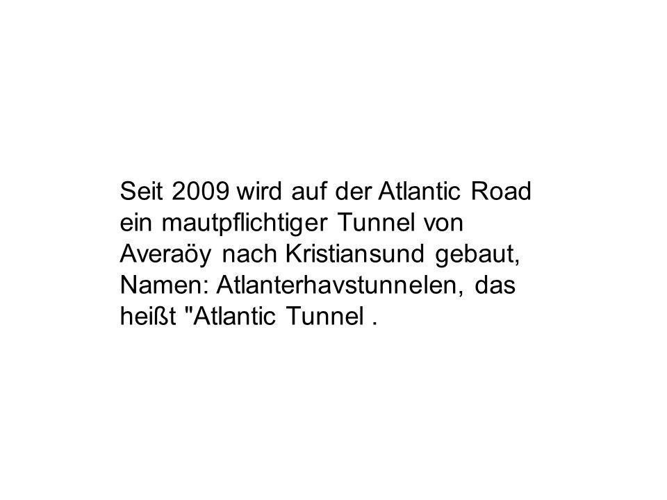 Seit 2009 wird auf der Atlantic Road ein mautpflichtiger Tunnel von