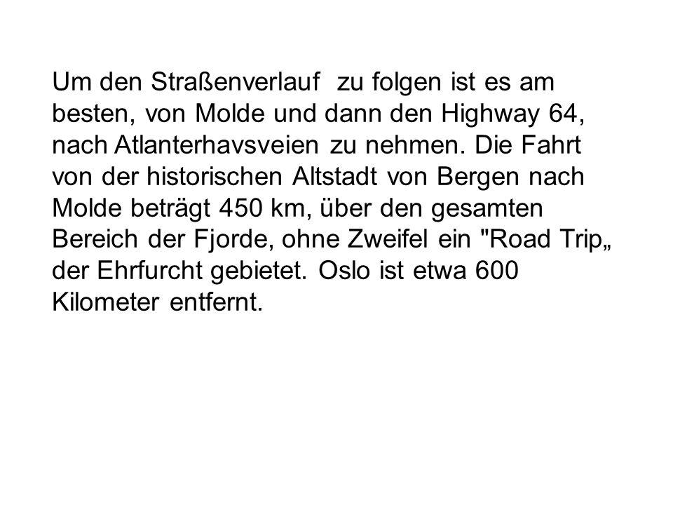 Um den Straßenverlauf zu folgen ist es am besten, von Molde und dann den Highway 64, nach Atlanterhavsveien zu nehmen.