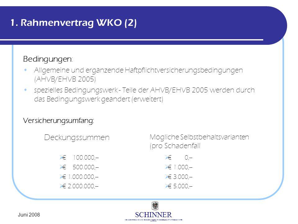 1. Rahmenvertrag WKO (2) Bedingungen: Deckungssummen