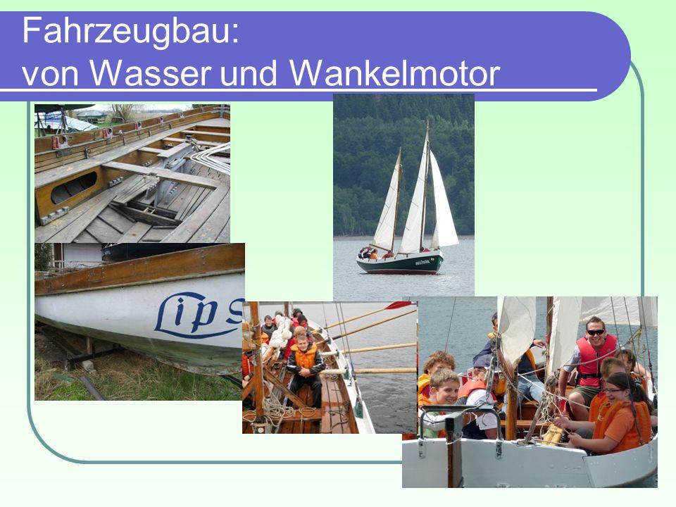 Fahrzeugbau: von Wasser und Wankelmotor