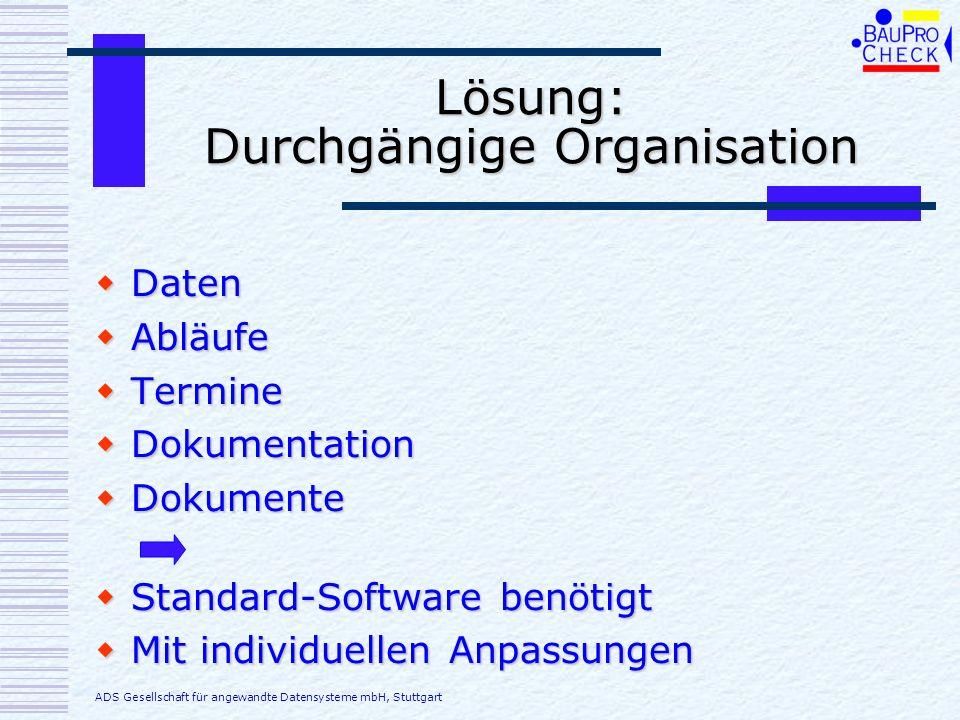 Lösung: Durchgängige Organisation