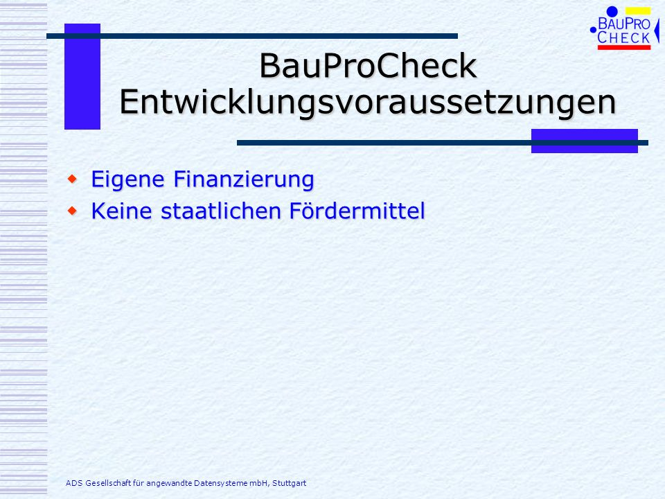 BauProCheck Entwicklungsvoraussetzungen