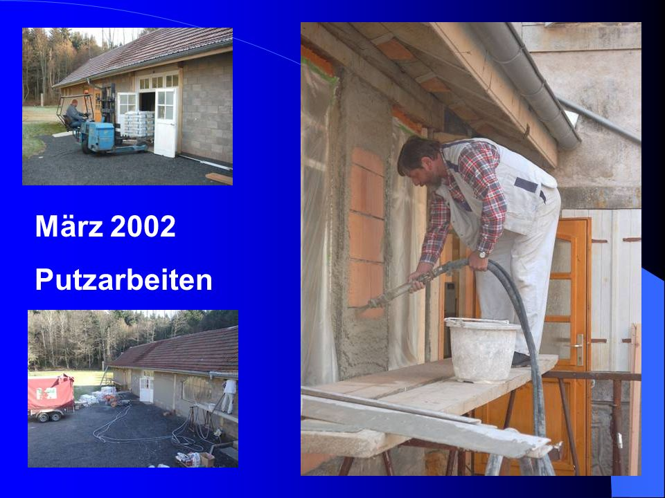 März 2002 Putzarbeiten