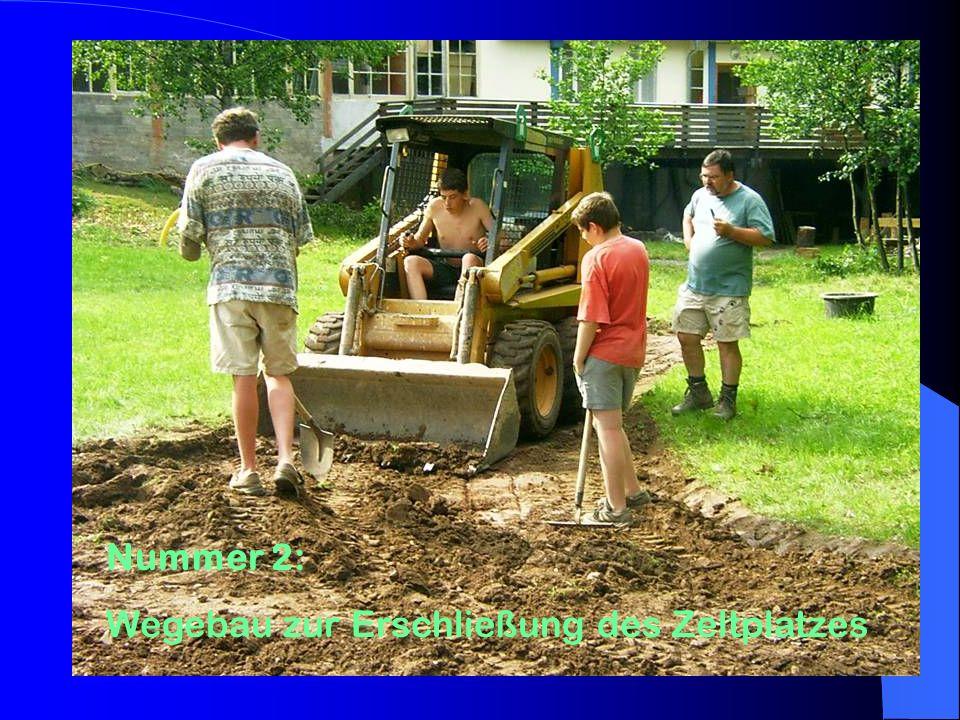 Nummer 2: Wegebau zur Erschließung des Zeltplatzes