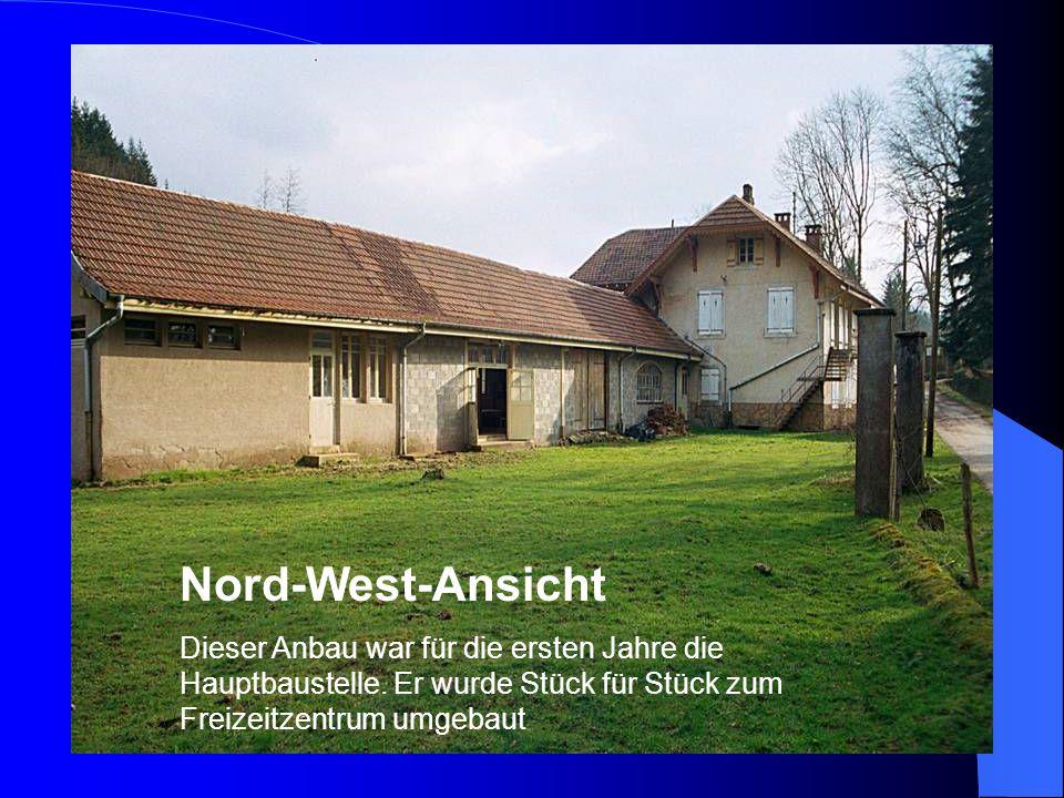 Nord-West-Ansicht Dieser Anbau war für die ersten Jahre die Hauptbaustelle.