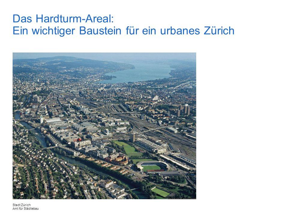 Das Hardturm-Areal: Ein wichtiger Baustein für ein urbanes Zürich