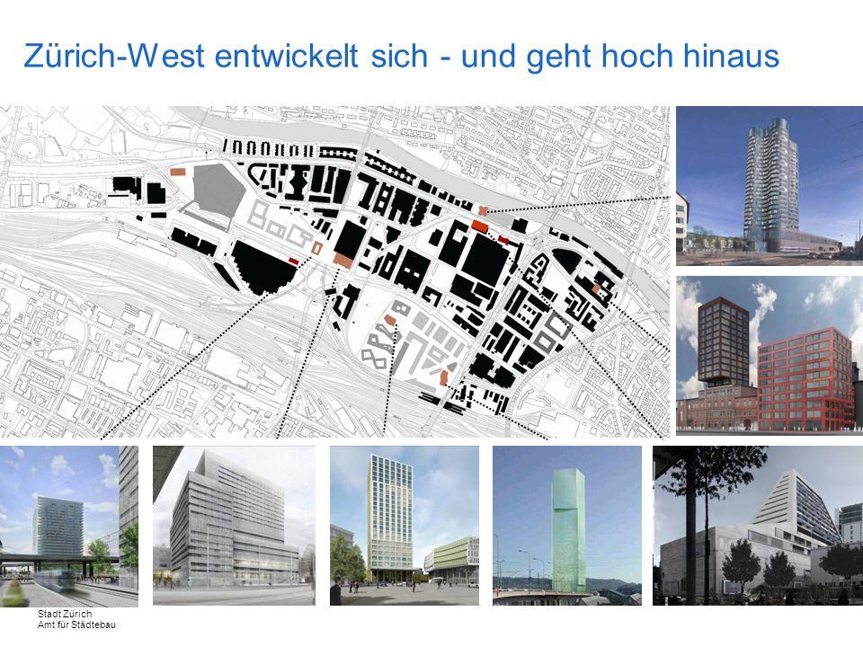 Zürich-West entwickelt sich - und geht hoch hinaus