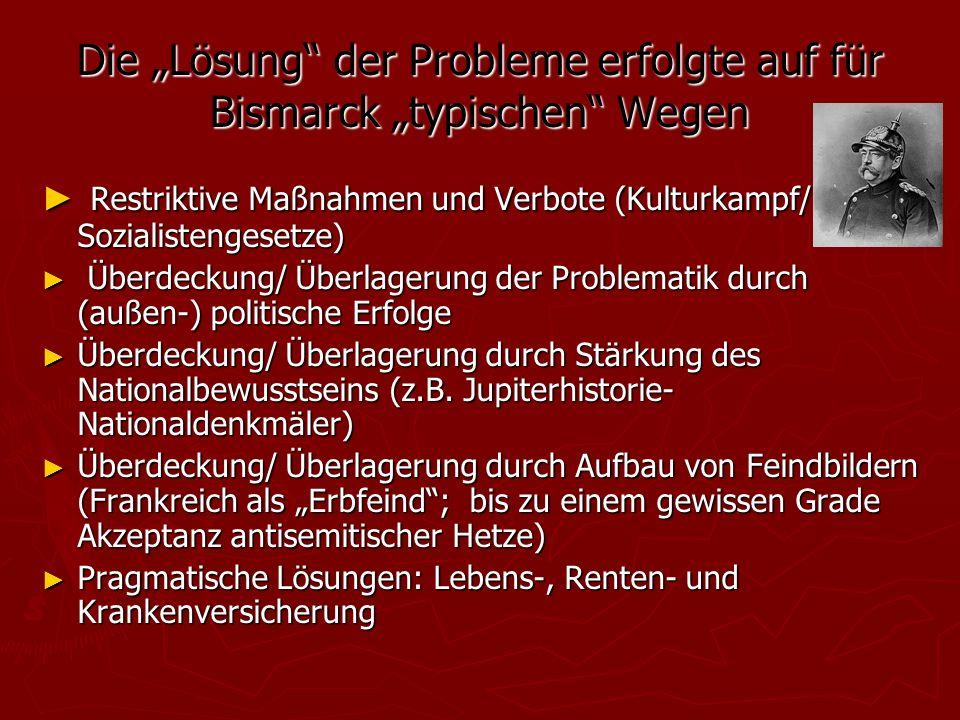 """Die """"Lösung der Probleme erfolgte auf für Bismarck """"typischen Wegen"""