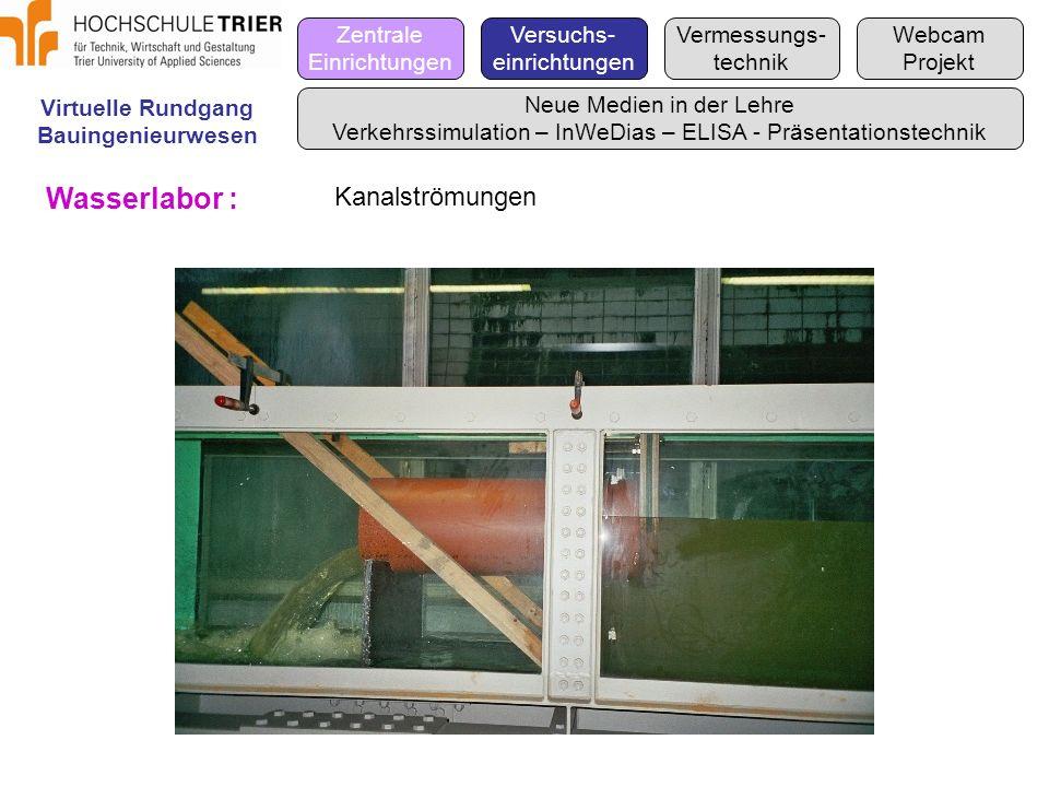 Wasserlabor : Kanalströmungen Zentrale Einrichtungen Versuchs-