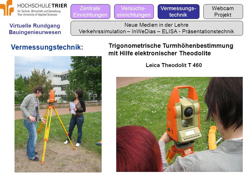 Zentrale Einrichtungen. Versuchs- einrichtungen. Vermessungs- technik. Webcam. Projekt. Virtuelle Rundgang.