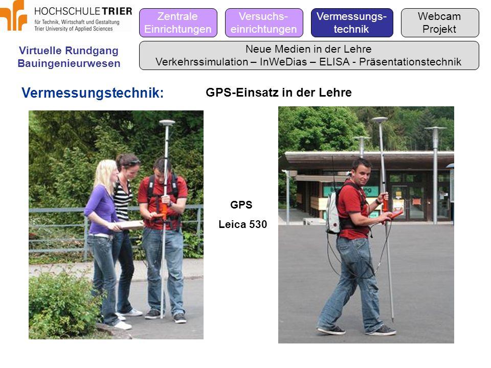 Vermessungstechnik: GPS-Einsatz in der Lehre Zentrale Einrichtungen