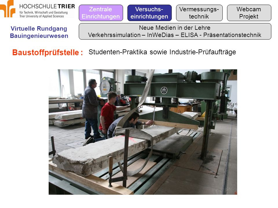Baustoffprüfstelle : Studenten-Praktika sowie Industrie-Prüfaufträge
