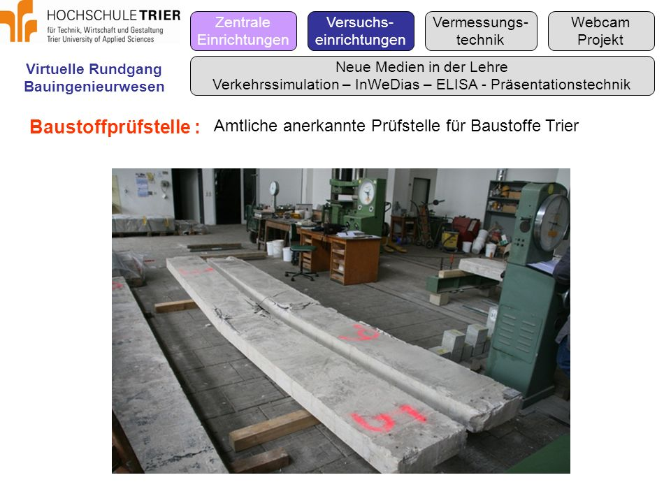 ZentraleEinrichtungen. Versuchs- einrichtungen. Vermessungs- technik. Webcam. Projekt. Virtuelle Rundgang.