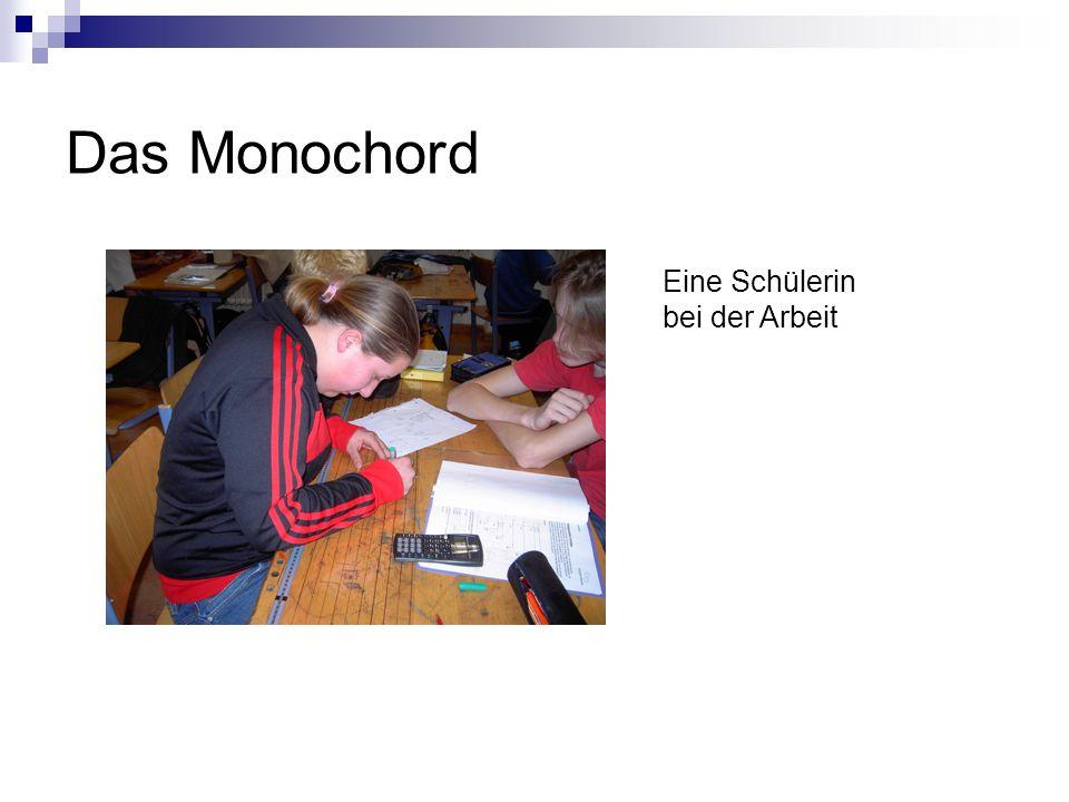 Das Monochord Eine Schülerin bei der Arbeit