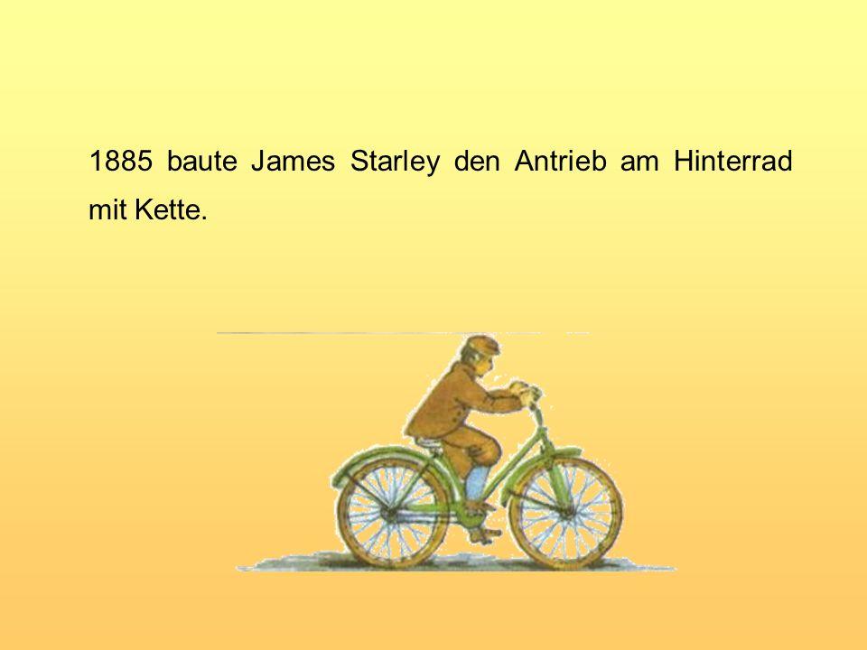 1885 baute James Starley den Antrieb am Hinterrad mit Kette.