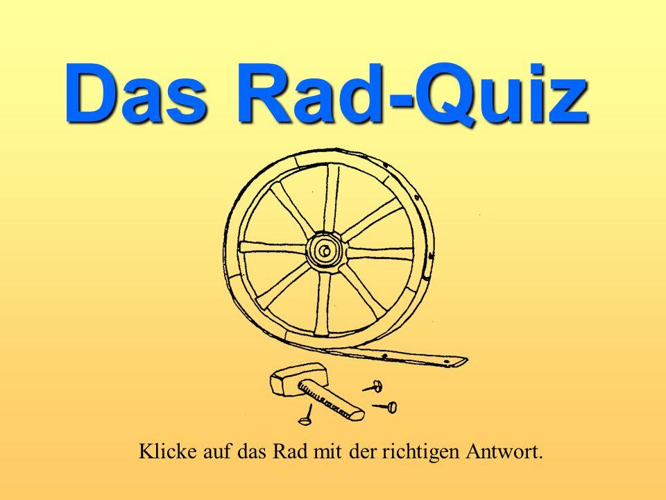 Klicke auf das Rad mit der richtigen Antwort.