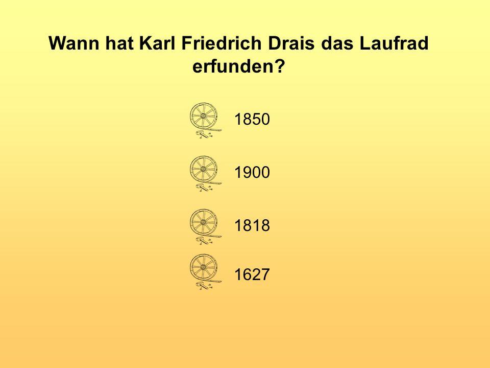 Wann hat Karl Friedrich Drais das Laufrad erfunden