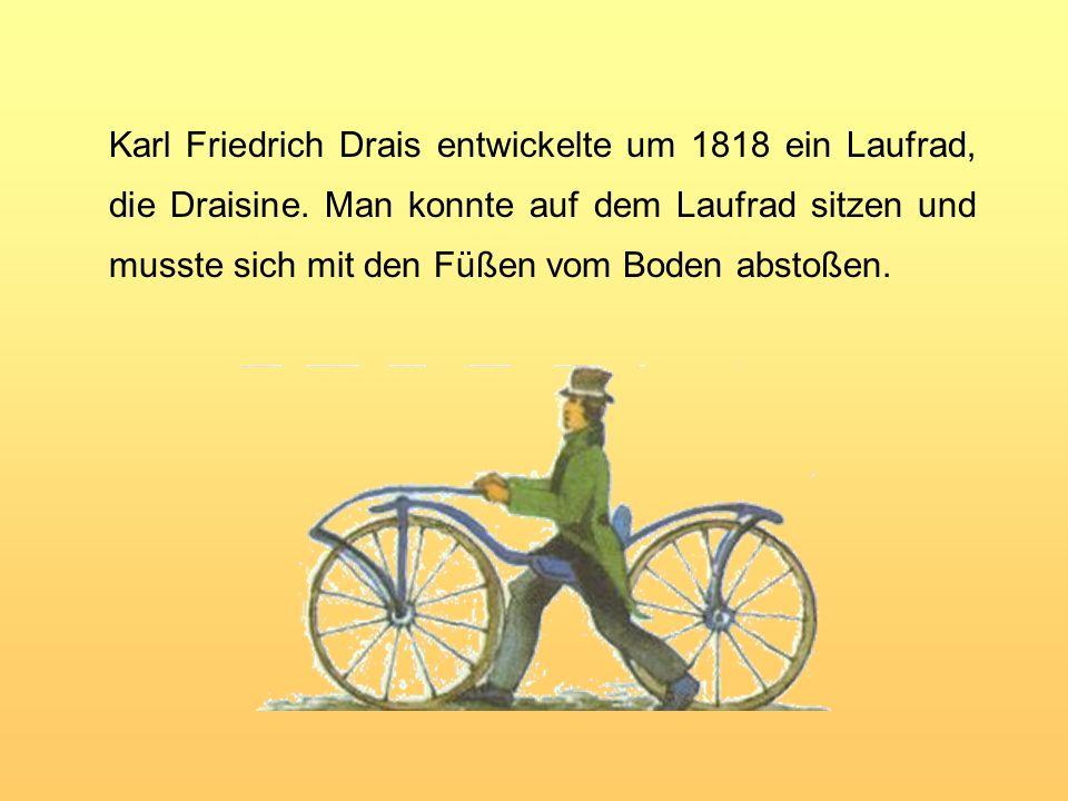 Karl Friedrich Drais entwickelte um 1818 ein Laufrad, die Draisine