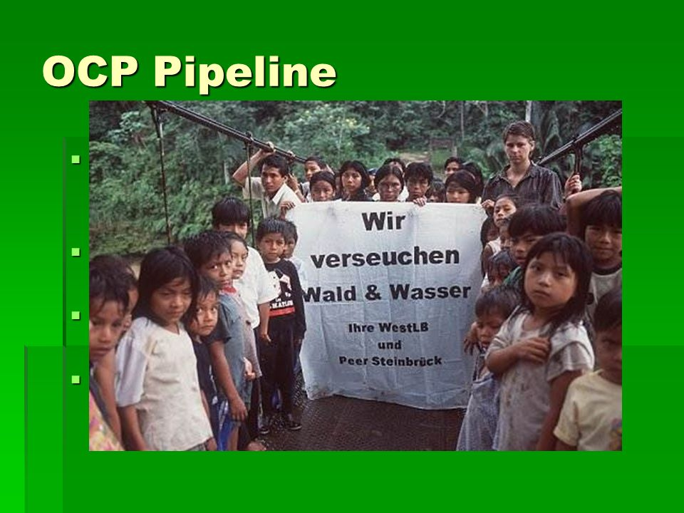 OCP Pipeline 500 Kilometer lange Pipeline durch das Amazonasbecken