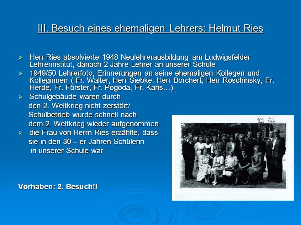 III. Besuch eines ehemaligen Lehrers: Helmut Ries