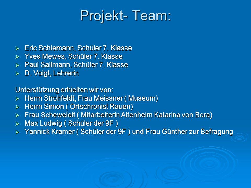 Projekt- Team: Eric Schiemann, Schüler 7. Klasse