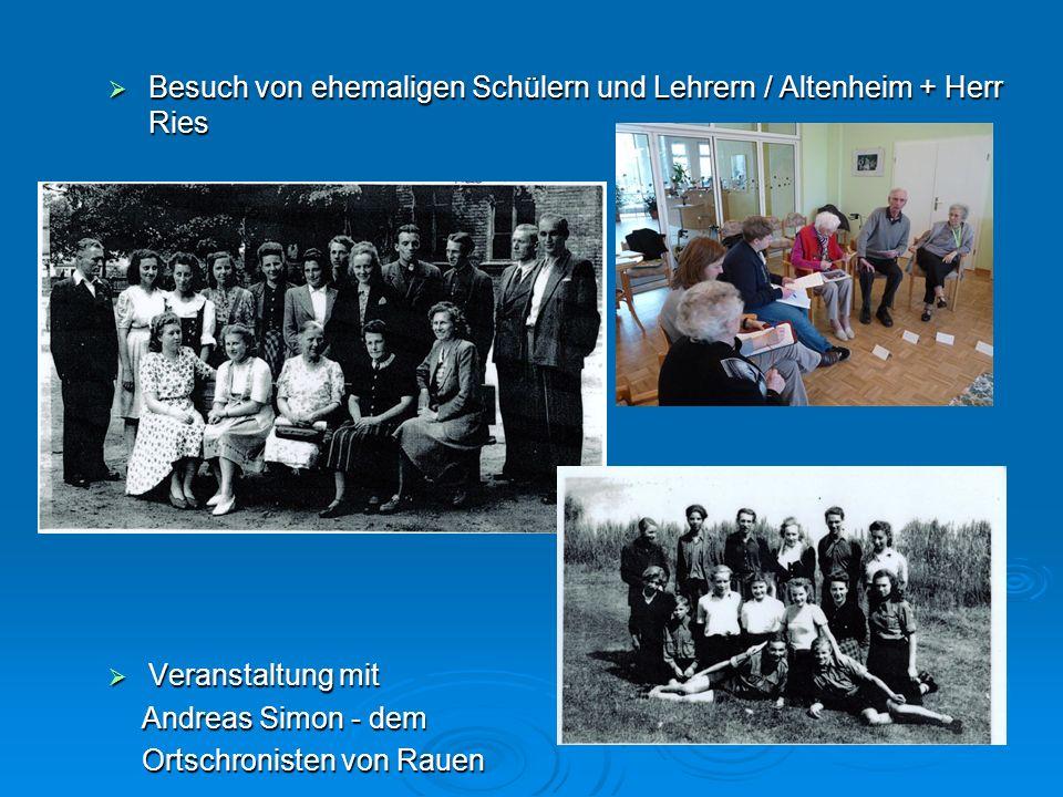 Besuch von ehemaligen Schülern und Lehrern / Altenheim + Herr Ries