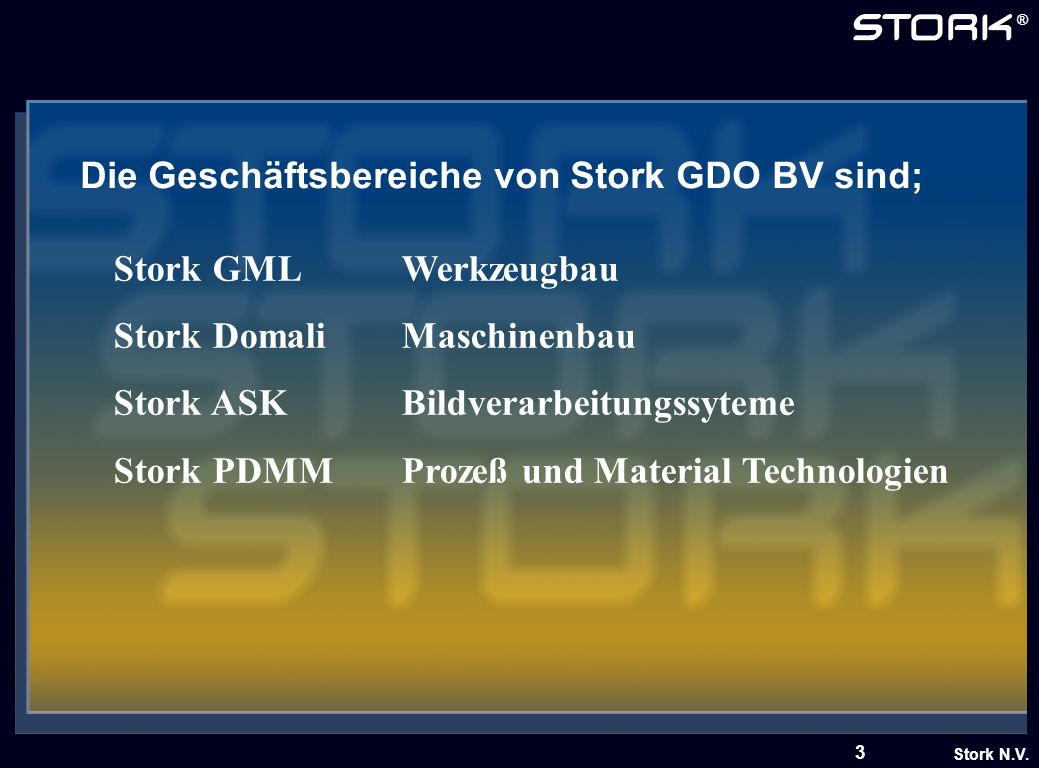 Die Geschäftsbereiche von Stork GDO BV sind;