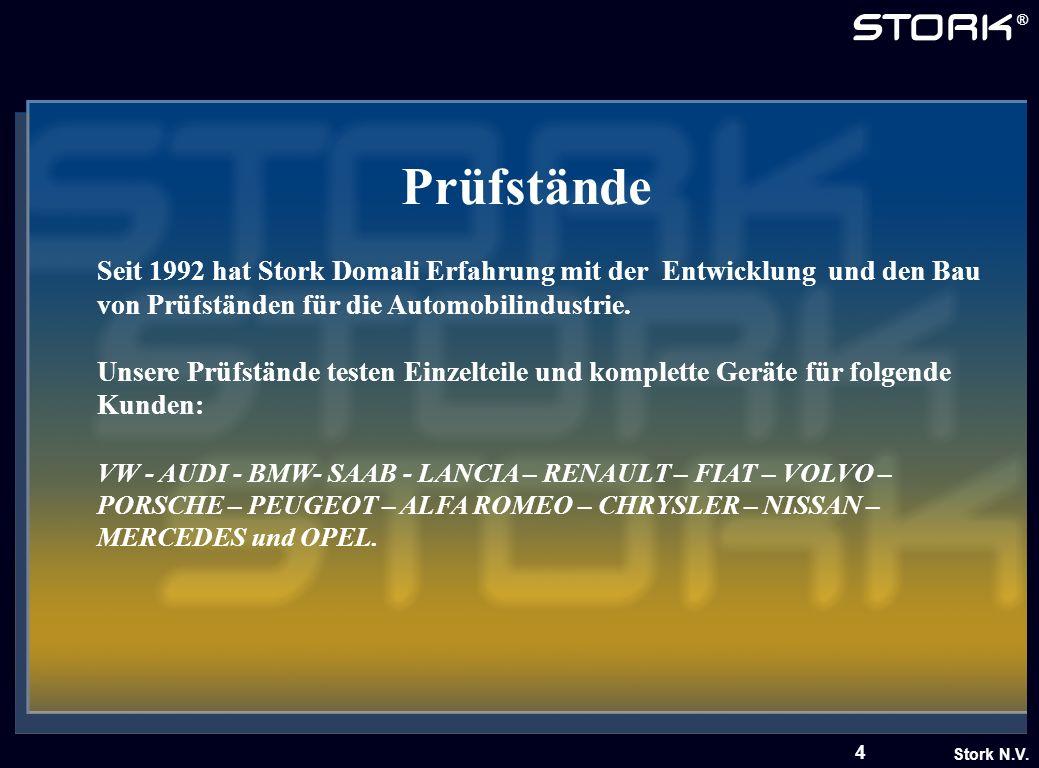 Prüfstände Seit 1992 hat Stork Domali Erfahrung mit der Entwicklung und den Bau von Prüfständen für die Automobilindustrie.