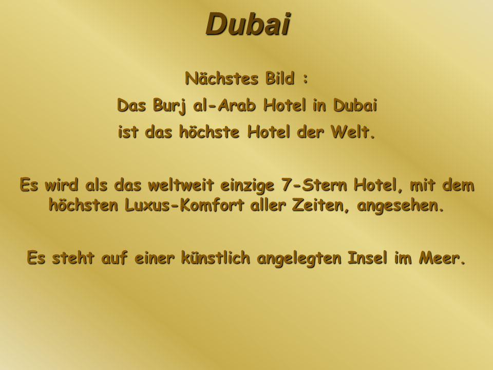 Das Burj al-Arab Hotel in Dubai ist das höchste Hotel der Welt.