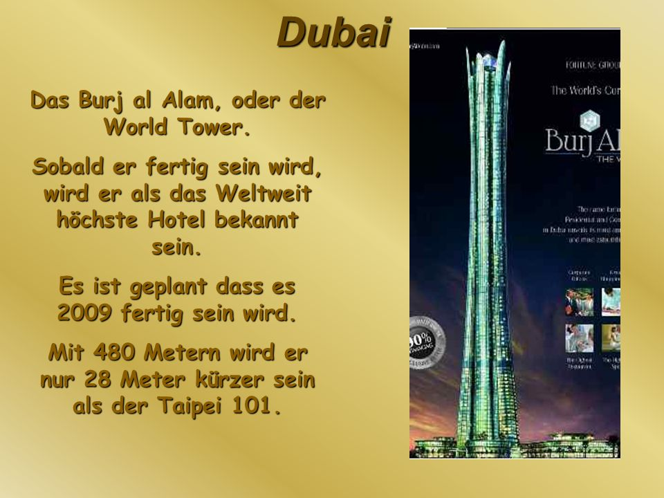 Das Burj al Alam, oder der World Tower.