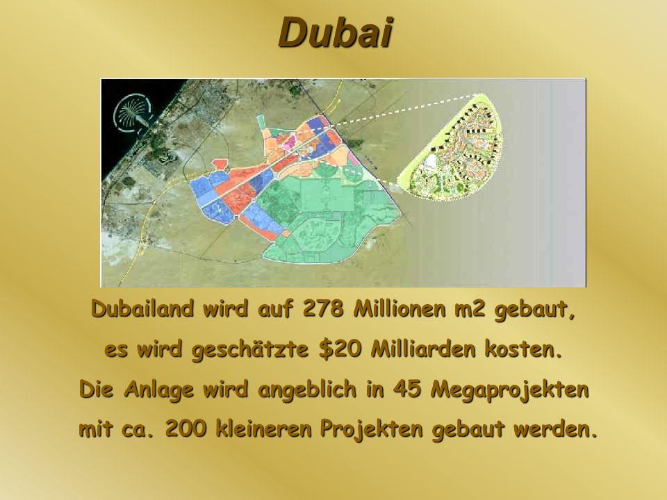 Dubailand wird auf 278 Millionen m2 gebaut,