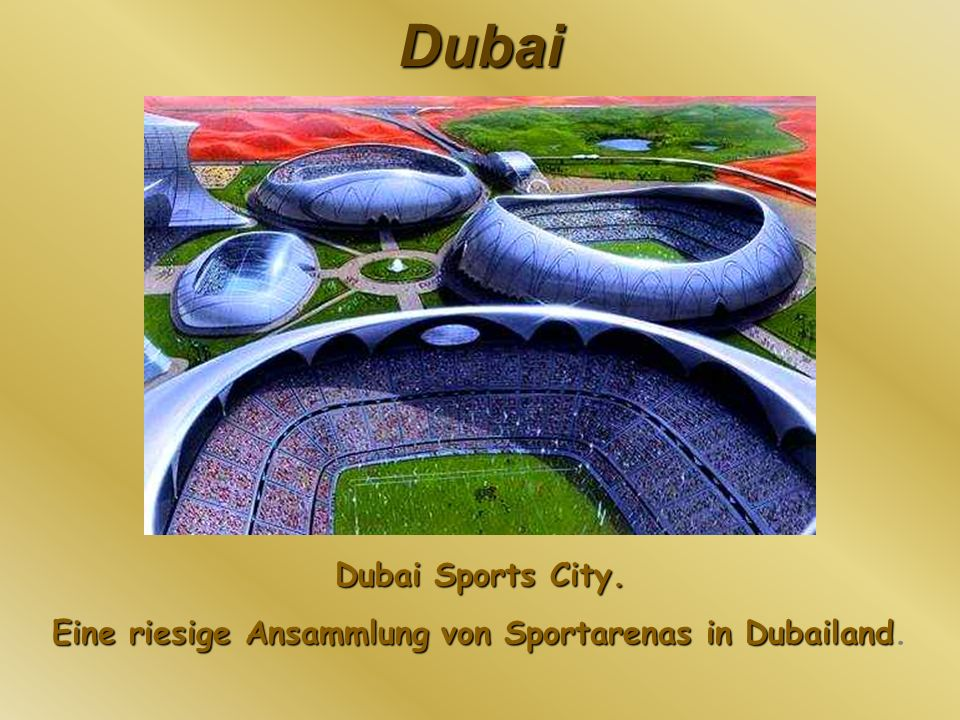 Eine riesige Ansammlung von Sportarenas in Dubailand.