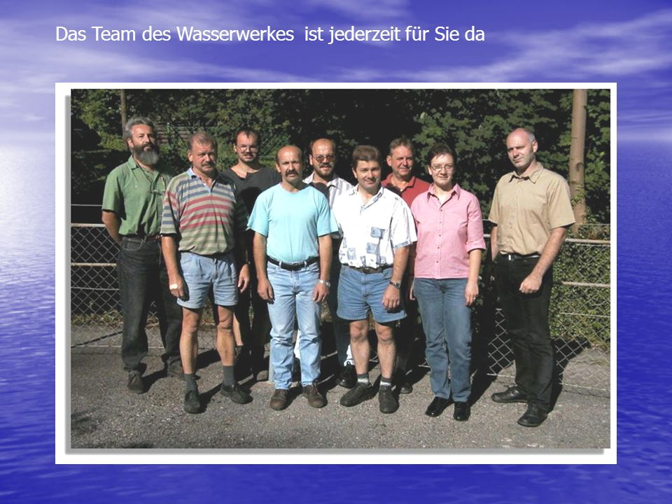 Das Team des Wasserwerkes ist jederzeit für Sie da