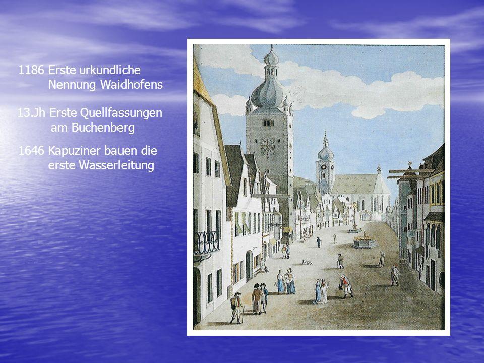 1186 Erste urkundliche Nennung Waidhofens. 13.Jh Erste Quellfassungen. am Buchenberg. 1646 Kapuziner bauen die.