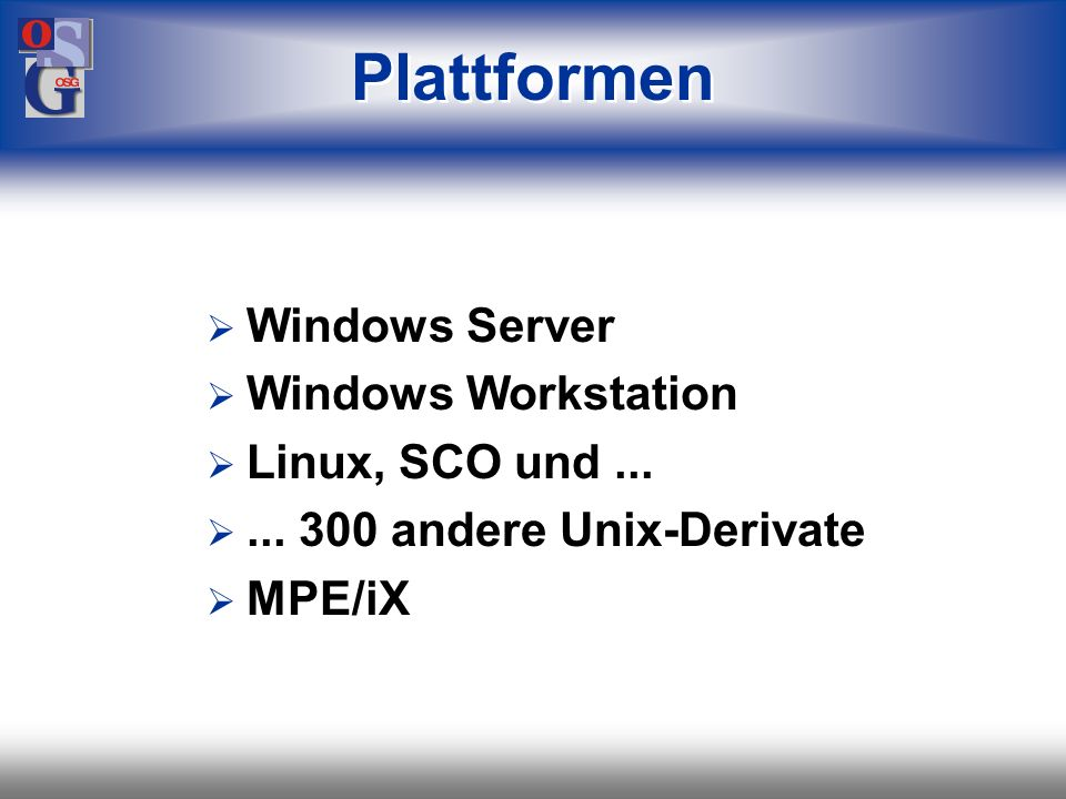 Plattformen Windows Server Windows Workstation Linux, SCO und ...