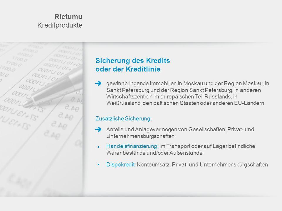 Rietumu Kreditprodukte Sicherung des Kredits oder der Kreditlinie