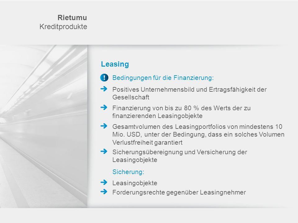Rietumu Kreditprodukte Leasing Bedingungen für die Finanzierung: