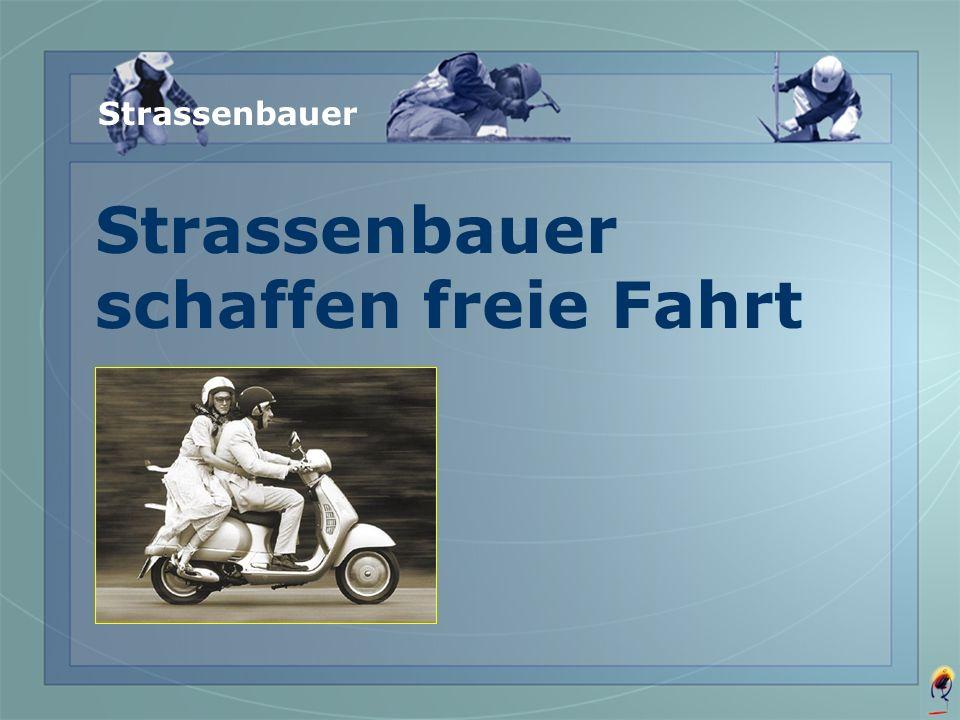 Strassenbauer schaffen freie Fahrt
