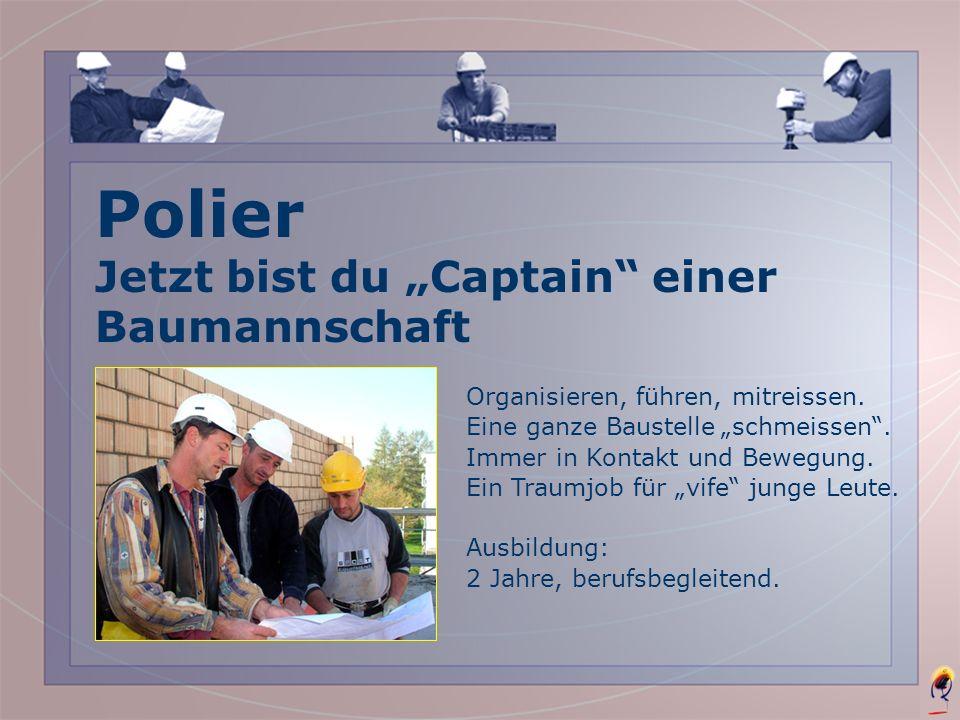 """Polier Jetzt bist du """"Captain einer Baumannschaft"""
