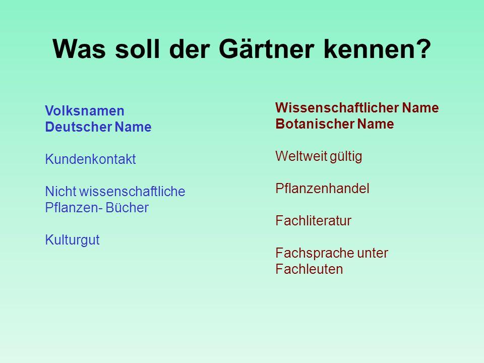 Was soll der Gärtner kennen