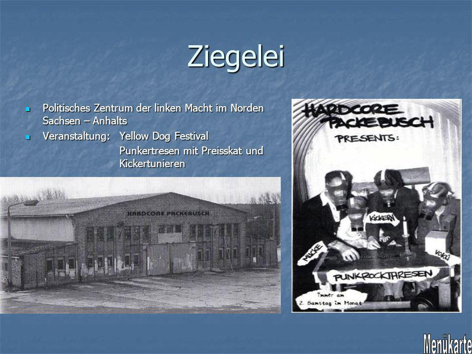 Ziegelei Politisches Zentrum der linken Macht im Norden Sachsen – Anhalts. Veranstaltung: Yellow Dog Festival.