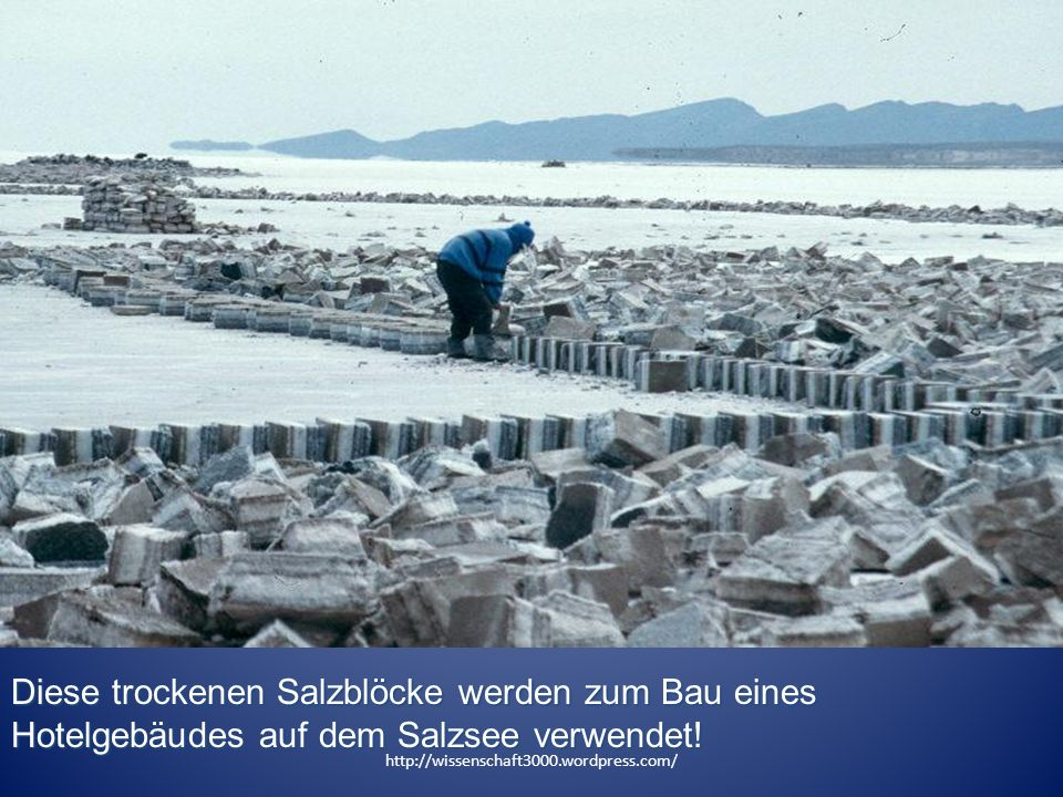 Diese trockenen Salzblöcke werden zum Bau eines