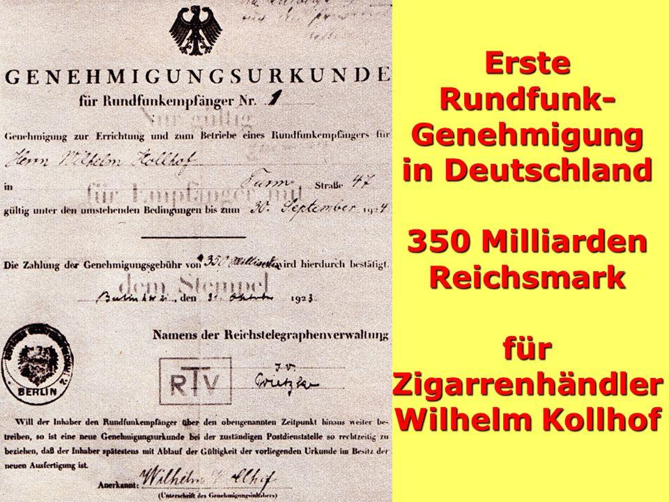 Erste Rundfunk-Genehmigung in Deutschland 350 Milliarden Reichsmark für Zigarrenhändler Wilhelm Kollhof